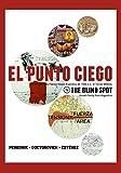 img - for El punto ciego / The Blind Spot : Antolog a de la Poesia Visual Argentina de 7000 a.C. al Tercer Milenio / Argentine Visual Poetry {Special Limited Edition} book / textbook / text book