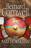 Bernard Cornwell The Pale Horseman (The Warrior Chronicles, Book 2)