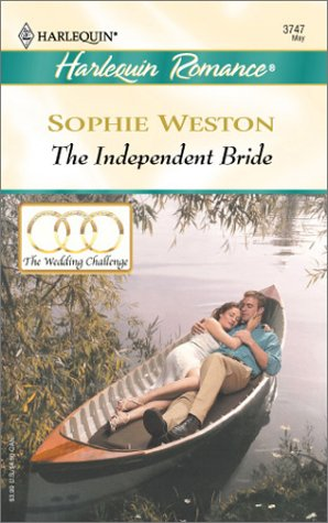 The Independent Bride  (The Wedding Challenge), Sophie Weston