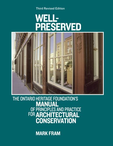 Well-Preserved: The Ontario Heritage Foundation's Manual...