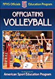 Officiating Volleyball (NFHS Officials Education Program)