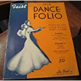 1939 Dance Folio: Popular Hits From Radio, Stage and Screen Fox Trots, Waltzes, SwingTunes