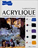 echange, troc Jill Mirza, Nick Harris - Acrylique : Comment composer et mélanger les couleurs