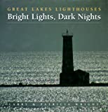 Bright Lights, Dark Nights: Great Lakes Lighthouses