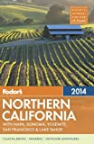 Fodors Northern California 2014: with Napa, Sonoma, Yosemite, San Francisco & Lake Tahoe (Full-color Travel Guide)