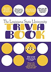 The Louisiana State University Trivia Book