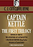 CAPTAIN KETTLE: THE FIRST TRILOGY   HONOUR OF THIEVES; THE ADVENTURES OF CAPTAIN KETTLE; A MASTER OF FORTUNE (Being Further Adventures of Captain Kettle) (Timeless Wisdom Collection Book 3701)