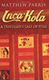 img - for Inca Kola: A Traveller's Tale of Peru book / textbook / text book