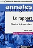 Le rapport Educateur jeunes enfants Cat�gorie B : Filli�re m�dico-sociale, Session 2006
