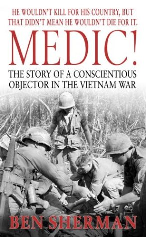 Image for Medic!: The Story of a Conscientious Objector in the Vietnam War