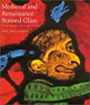 Medieval and Renaissance Stained Glas...