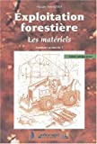 Exploitation forestire. Les matriels