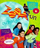 Zoomfun Outside: 50+ Outrageous Outdoor Games, Experiments, and More from the Hit PBS TV Show!