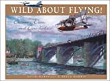 Wild About Flying: The Dreamers, Doers and Daredevils (1552978494) by Harris, Bruce
