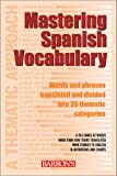 Mastering Spanish Vocabulary: A Thematic Approach (Mastering Vocabulary Series) (0764123963) by José María Navarro