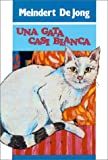 Una Gata Casi Blanca = The Almost All-White Rabbity Cat (Spanish Edition)