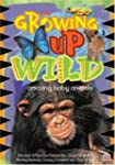 Growing Up Wild, Vol. 1: Amazing Baby...