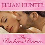 The Duchess Diaries: Bridal Pleasures Series #3 (       UNABRIDGED) by Jillian Hunter Narrated by Justine Eyre