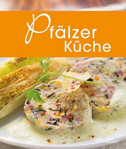 Pfälzer Küche: Die schönsten Spezialitäten aus der Pfalz (Spezialitäten aus der Region) (German Edition)