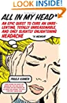 All in My Head: An Epic Quest to Cure...