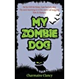 My Zombie Dog (Zane and Kev versus Everything) ~ Charmaine Clancy
