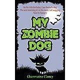 My Zombie Dog (Zane and Kev versus Everything Book 1) ~ Charmaine Clancy