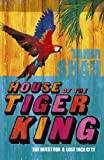 Tahir Shah House of the Tiger King: The Quest for a Lost City