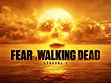 Fear the Walking Dead - Staffel 2 Teil 1 [dt./OV]