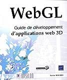 WebGL - Guide de développement d'applications web 3D