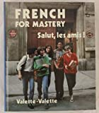 French for mastery: Salut, les amis! (0669023817) by Jean Paul Valette