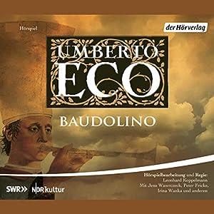Baudolino Hörspiel von Umberto Eco Gesprochen von: Jens Wawrczeck, Peter Fricke, Michael Habeck