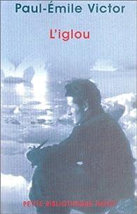 L'iglou par Paul-Emile Victor