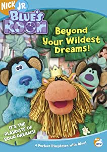 Blue's Room: Beyond Your Wildest Dreams