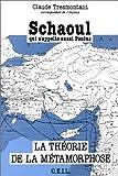 echange, troc Claude Tresmontant - Schaoul qui s'appelle aussi Paulus : La Théorie de la Métamorphose