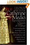 Catherine de Medici: Renaissance Queen of France