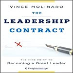 The Leadership Contract: The Fine Print to Becoming a Great Leader | Vince Molinaro