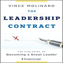 The Leadership Contract: The Fine Print to Becoming a Great Leader | Livre audio Auteur(s) : Vince Molinaro Narrateur(s) : Mark Whitten