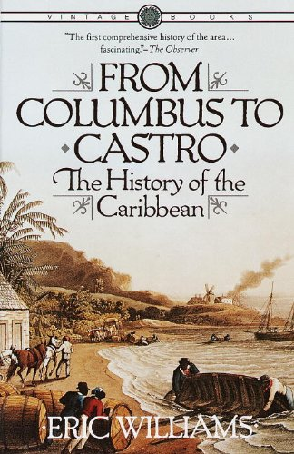 From Columbus to Castro: The History of the Caribbean...
