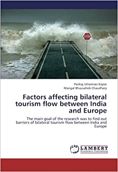 tourism in india and factors affecting There are many factor that influence the running of the tourism industry some show immediate effect while, there are also factors which affect in the long run tourism is in its best form when the destination boasts of conducive climate in contrast, any undesired changes in the environment such as.