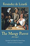 The Mangy Parrot: The Life And Times Of Periquillo Sarniento Written By Himself For His Children