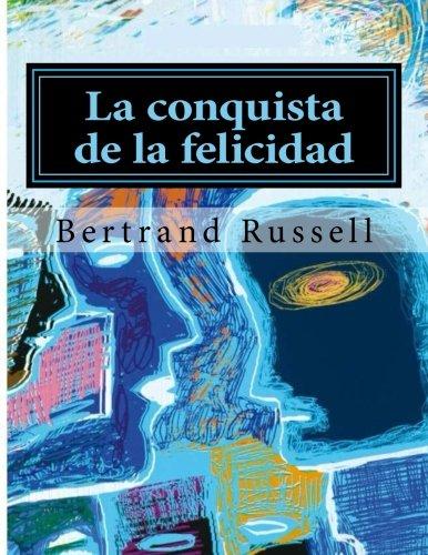 La conquista de la felicidad  [Russell, Bertrand] (Tapa Blanda)