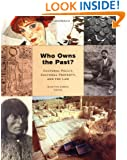 Who Owns the Past? Cultural Policy, Cultural Property, and the Law (The Public Life of the Arts)