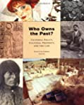 Who Owns the Past?: Cultural Policy,...