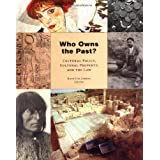 Who Owns the Past?: Who Owns the Past? Cultural Policy, Cultural Property, and the Law (Rutgers Series:  The Public Life of the Arts) ~ Kate Fitz Gibbon