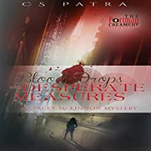 Blood Drops and Desperate Measures: The Portman Creamery Mysteries, Book 6 Audiobook by CS Patra Narrated by Don Abad