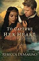 To Capture Her Heart: A Novel (The Southold Chronicles)