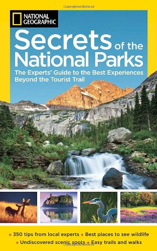 National Geographic Secrets of the National Parks: The Experts