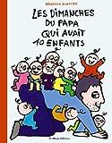"""Afficher """"Les Dimanches du papa qui avait 10 enfants"""""""