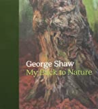 img - for George Shaw: My Back to Nature book / textbook / text book