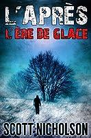 L'�re de glace: Un thriller post-apocalyptique (L'Apr�s t. 4)